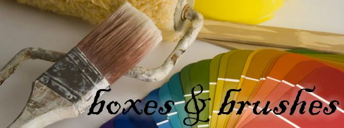 boxes & brushes